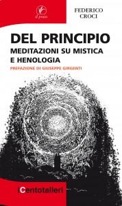 Del Principio. Meditazioni su mistica e henologia