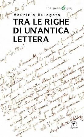 Tra le righe di un'antica lettera - Maurizio Bulegato