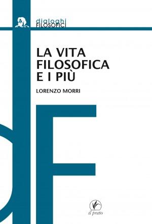 Vita filosofica - Lorenzo Morri
