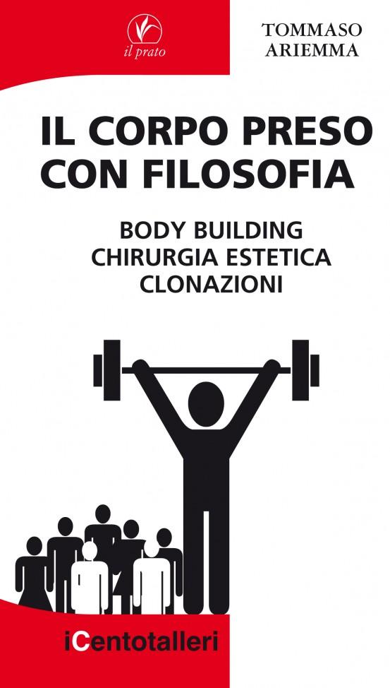 Il corpo preso con filosofia - Tommaso Ariemma